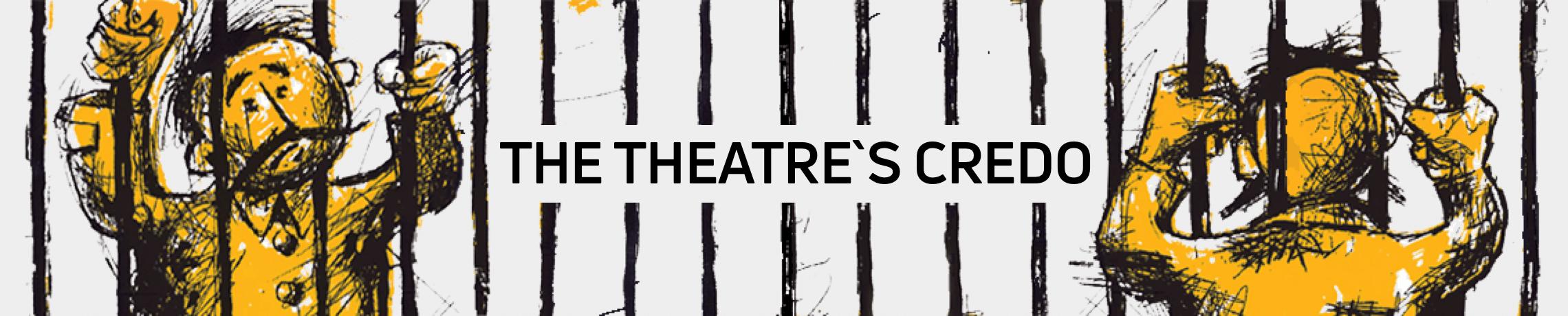 The Theatre`s Credo
